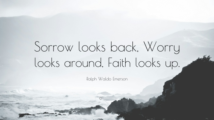 374184-Ralph-Waldo-Emerson-Quote-Sorrow-looks-back-Worry-looks-around